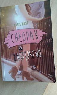 """Recenzja książki K. West pt. """" Chłopak na zastępstwo"""""""