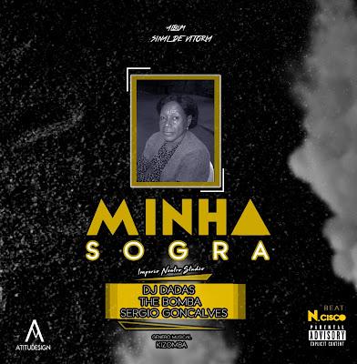 Dj Dadas - Minha Sogra (ft The Bomba & Sérgio Massango) (2018)