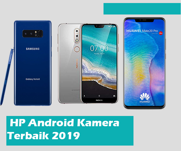 Hp Android Kamera Terbaik 2019 Umpanmanja