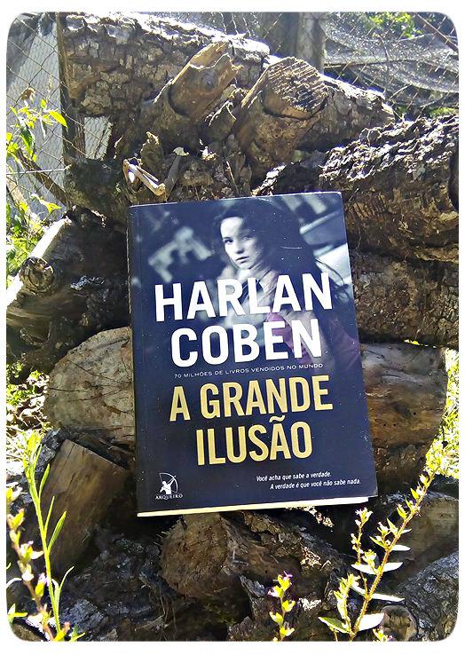A Grande Ilusão - Harlan Coben!  Resenha  389   1880ec32a8b