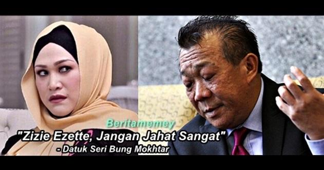 """""""Zizie Ezette, Jangan Jahat Sangat"""" - Datuk Seri Bung Mokhtar"""