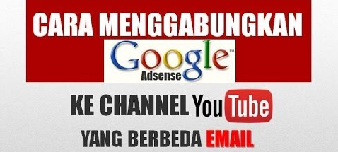 cara atasi masalah hubungkan channel youtube dengan adsense beda email