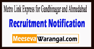 MEGA Metro Link Express for Gandhinagar and Ahmedabad Recruitment Notification 2017 Last Date 20-07-2017