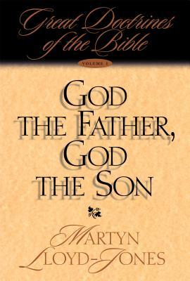 D. Martyn Lloyd-Jones-God The Father,God The Son-