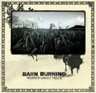 Barn Burning - Werner Ghost Truck