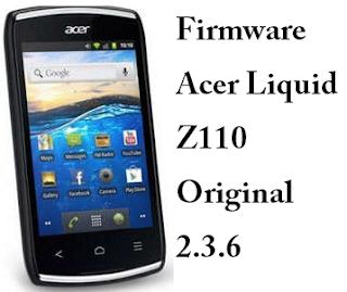 Download Firmware Acer Liquid Z110 Original 2.3.6