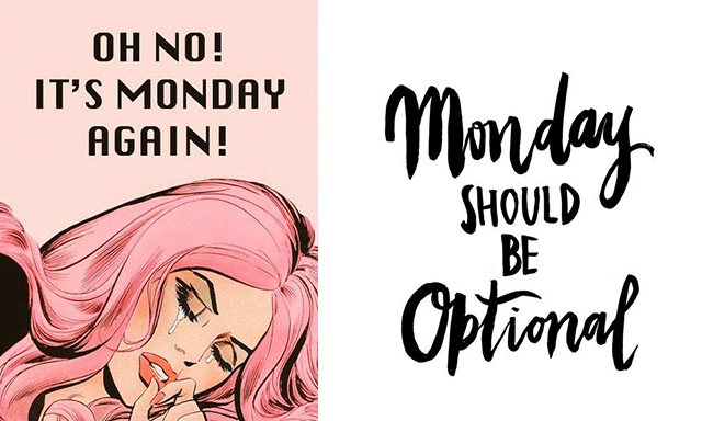 How to beat monday morning blues