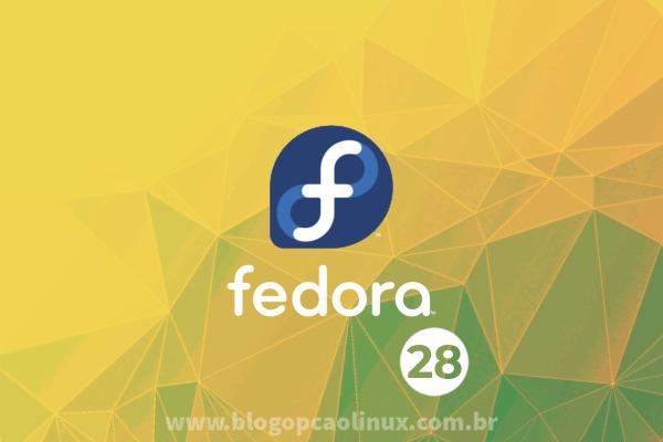 Já está disponível o Fedora 28, confira as novidades e faça