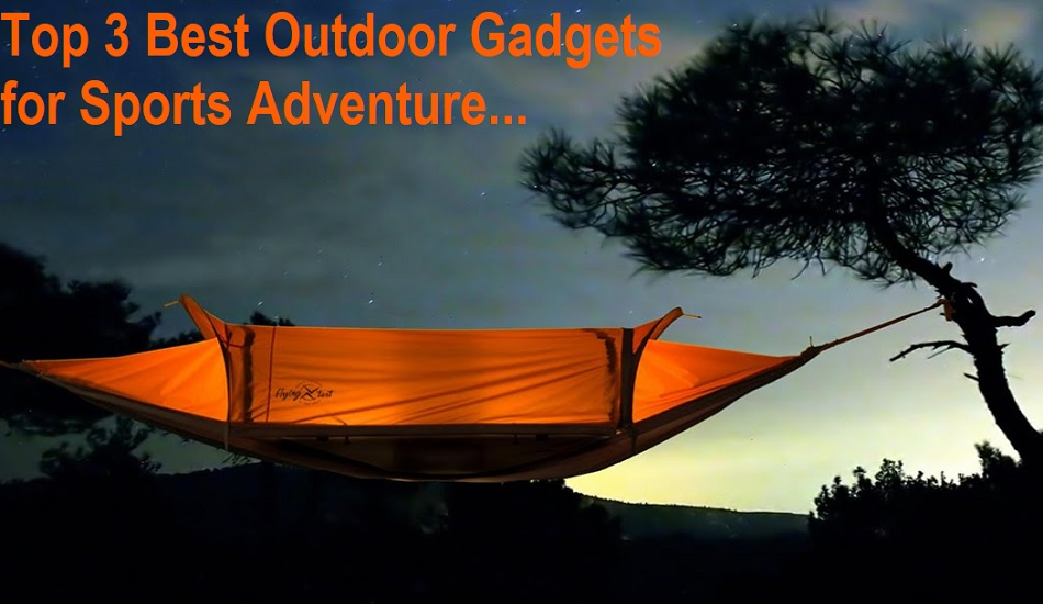 Top 3 Best Outdoor Tech-Gadgets and Gears for Sports Adventure