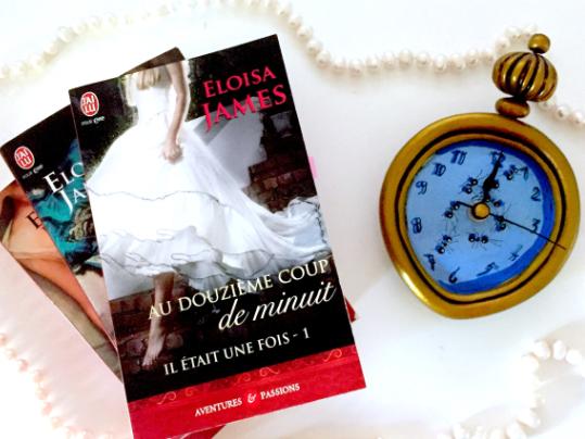 BOOK ⎪IL ÉTAIT UNE FOIS - #1 AU DOUZIÈME COUP DE MINUIT • Eloïsa James