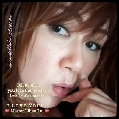 #masterlilianlai #tellpeopleyoulovethembeforeitstoolate #iloveyou