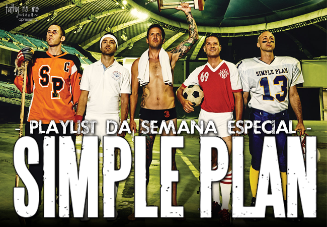 Playlist da Semana - Especial Simple Plan