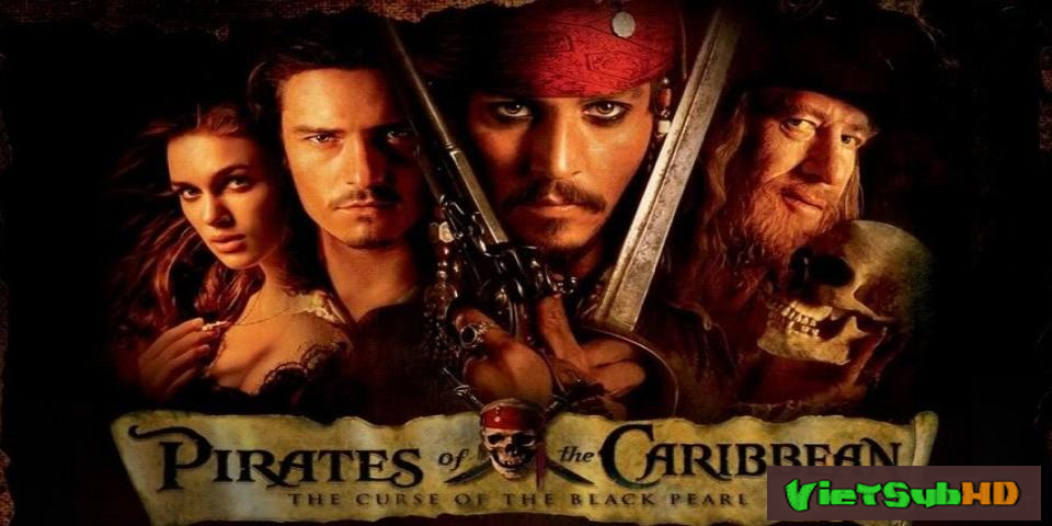 Phim Cướp Biển Vùng Caribbe: Lời Nguyền Của Tàu Ngọc Trai Đen VietSub HD | Pirates Of The Caribbean: The Curse Of The Black Pearl 2003