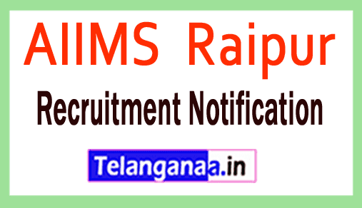 AIIMS  Raipur All India Institute of Medical Sciences Recruitment Notification