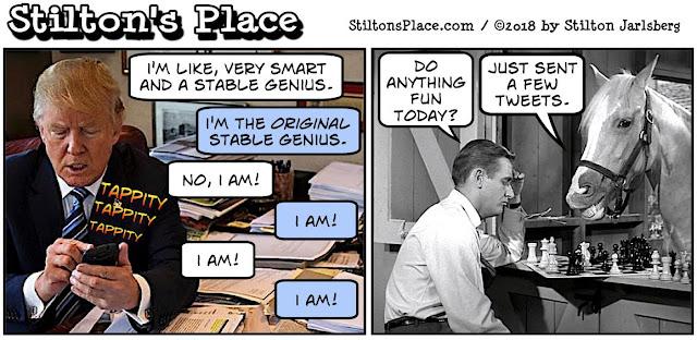 stilton's place, stilton, political, humor, conservative, cartoons, jokes, hope n' change, trump, tweet, stable genius, really smart, mister ed, mr. ed