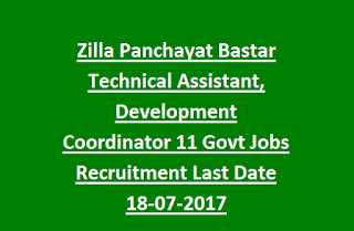 Zilla Panchayat Bastar Technical Assistant, Development Coordinator 11 Govt Jobs Recruitment Last Date 18-07-2017
