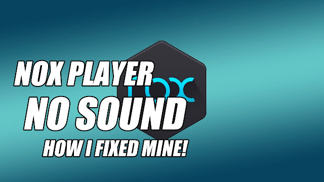 NOX Player No Sound, No Audio • How I Fixed Mine! - KABALYERO (Game