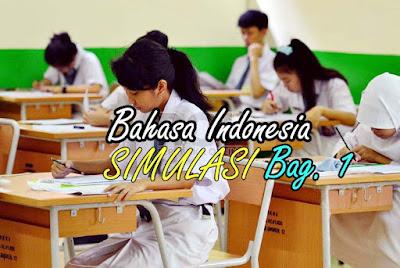 Soal Simulasi Dilengkapi dengan Kunci Jawaban UN Bahasa Indonesia Tahun 2018 (Bag.1)