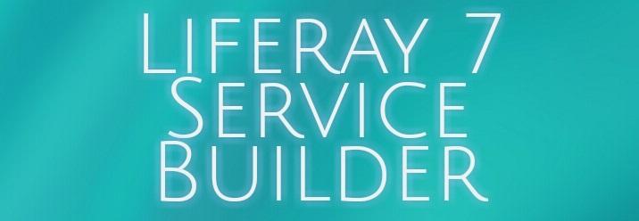 Liferay 7 Service Builder