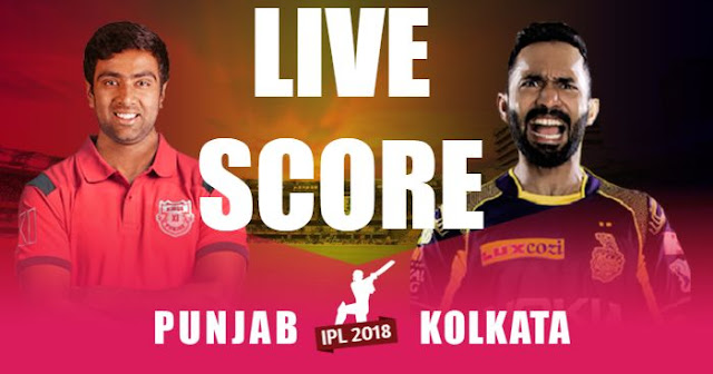 IPL 2018 Match 44 KXIP vs KKR Live Score and Full Scorecard