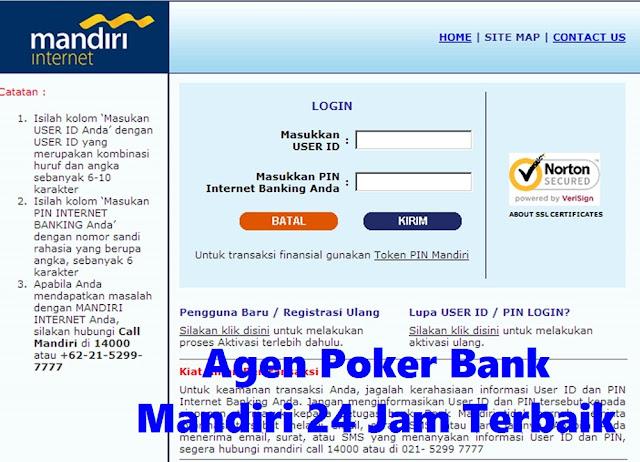 Agen Poker Bank Mandiri 24 Jam Terbaik