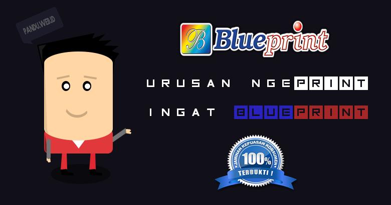 Urusan Ngeprint, Ingat Blueprint !