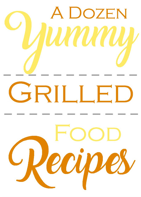A Dozen Yummy Grilled Food Recipes