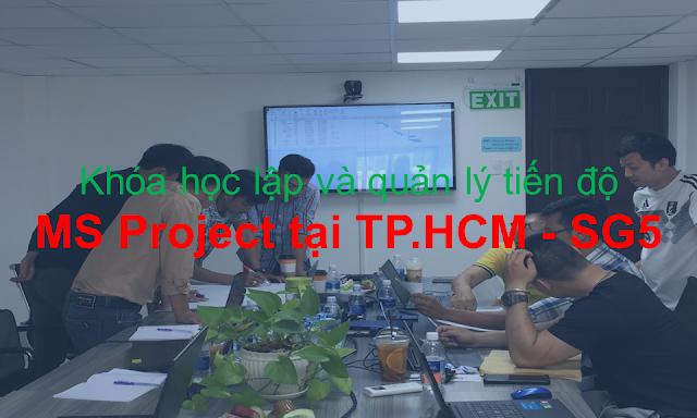 Khóa học lập và quản lý tiến độ MS Project tại TP.HCM - SG5