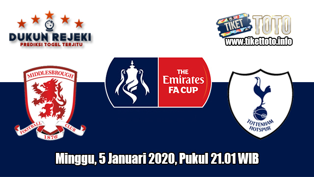 Prediksi FA Cup Middlesbrough VS Tottenham Hotspur 5 Januari 2020