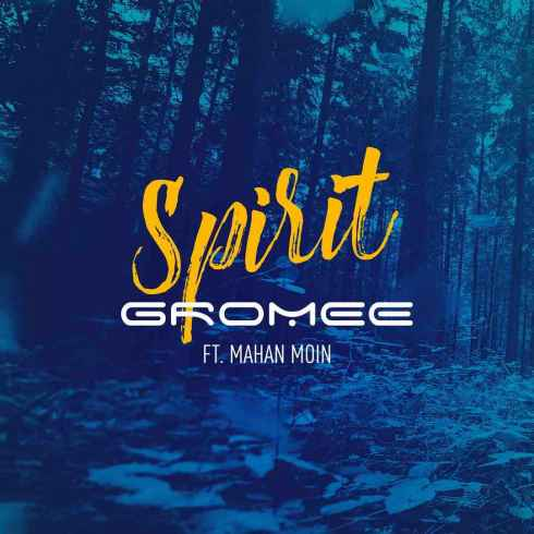 Gromee feat. Mahan Moin Spirit