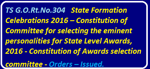 YAT&C (CA) Department| ADVANCEMENT, TOURISM & CULTURE (CA) DEPARTMENT|State Formation Celebrations 2016| Constitution of Committee for selecting the eminent personalities for State Level Awards, 2016|Constitution of Awards selection committee - Orders – Issued./2016/05/gortno304-state-formation-celebrations-2016-constitution-of-committee-for-selecting-the-selecting-the-eminent-personalities-for-state-level-awards-advancement-tourism-culture-deparment.html