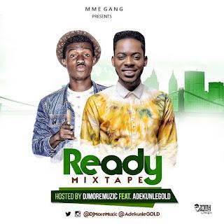 DJMoreMuzic Ft. AdekunleGOLD - Ready Mixtape