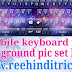 Mobile keyboard me background pic set kaise kare