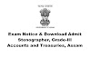 Exam Notice & Download Admit: Accounts and Treasuries, Assam : Stenographer, Grade-III