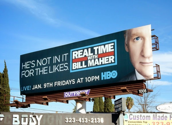 Bill Maher He's not in it for likes billboard