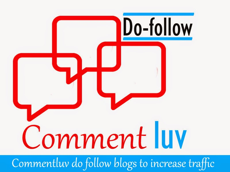 Top 20 CommentLuv Dofollow Blogs To Increase Your Blog Traffic