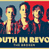 "Youth In Revolt - ""The Broken"" (Video)"