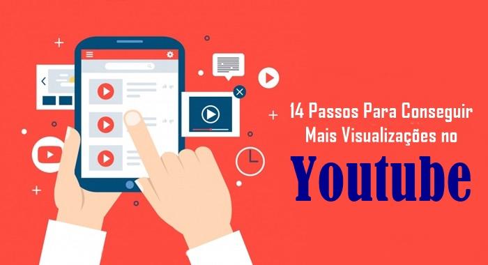 14 Passos Para Conseguir Mais Visualizações no Youtube