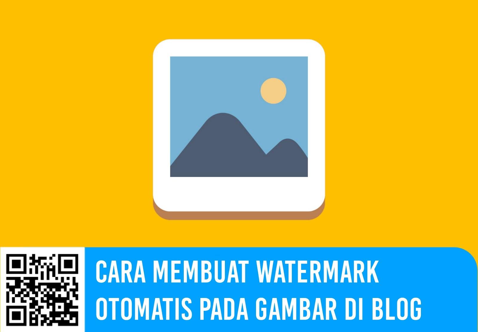 Cara Membuat Watermark Otomatis pada Gambar di Blog