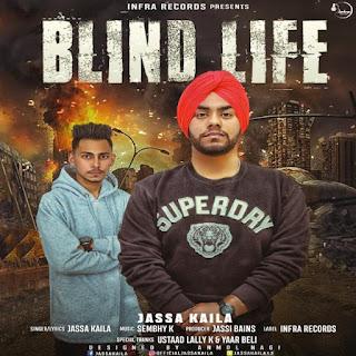 Blind Life Lyrics – Jassa Kaila