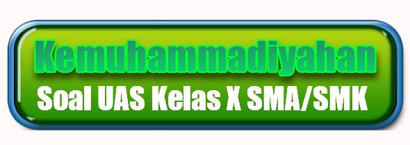 Soal PAS/UAS KMD Kelas X SMA/SMK Semester Genap