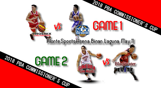 List of PBA Games: May 11 at Alonte Sports Arena, Binan Laguna 2018 PBA Commissioner's Cup