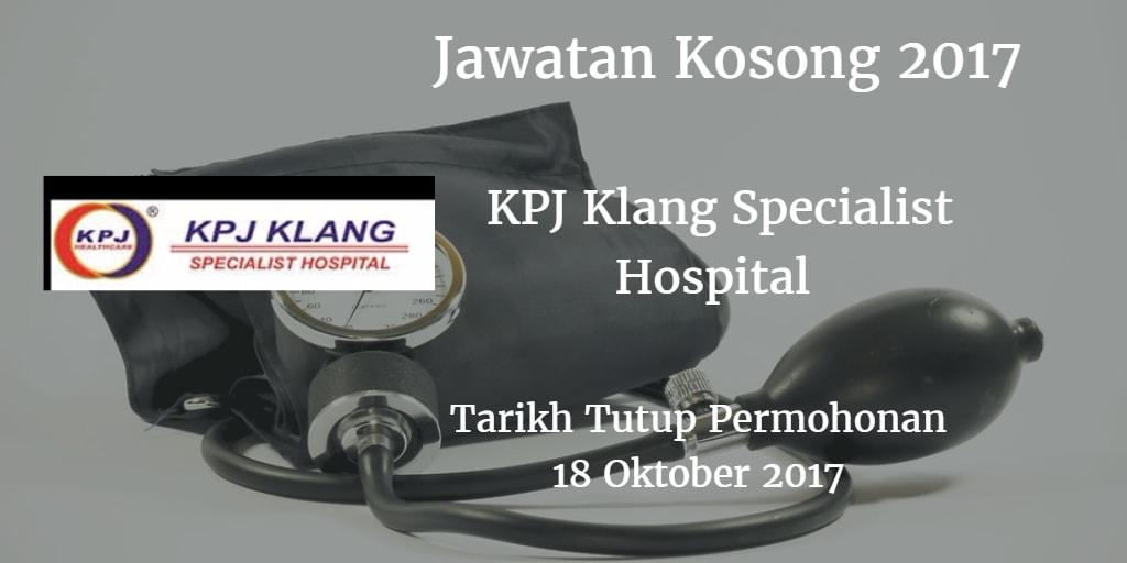 Jawatan Kosong KPJ Klang Specialist Hospital 18 Oktober 2017