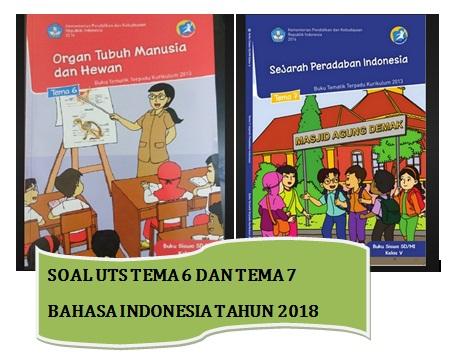 SOAL UTS KELAS 5 TEMA 6 DAN TEMA 7 BAHASA INDONESIA TAHUN ...