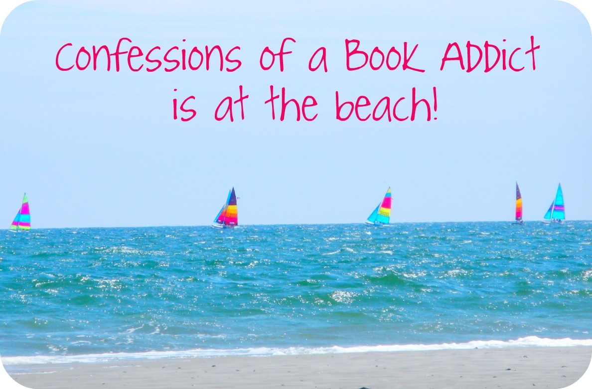Confessions Of A Book Addict: Summer Vacation: Blogging Break