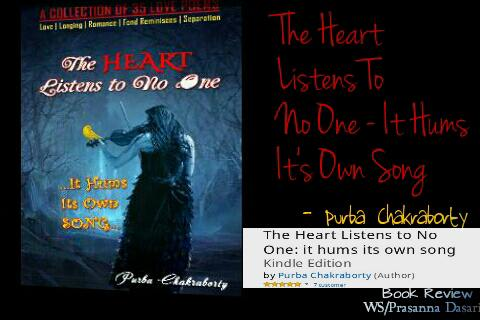 The Heart Listens To No One - It Hums Its Own Song. A book that depicts the love with 35 poems.