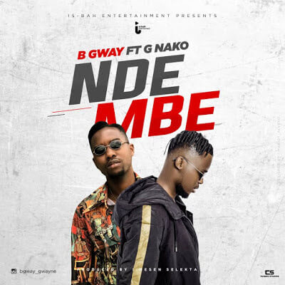 New Hit Song by B Gway Ft. G Nako. The song titled as Ndembe. Enjoy Listening and Download New Mp3 Songs Audio 2019.