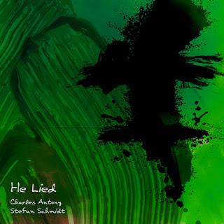Charles Antony & Stefan Schmidt - He Lied