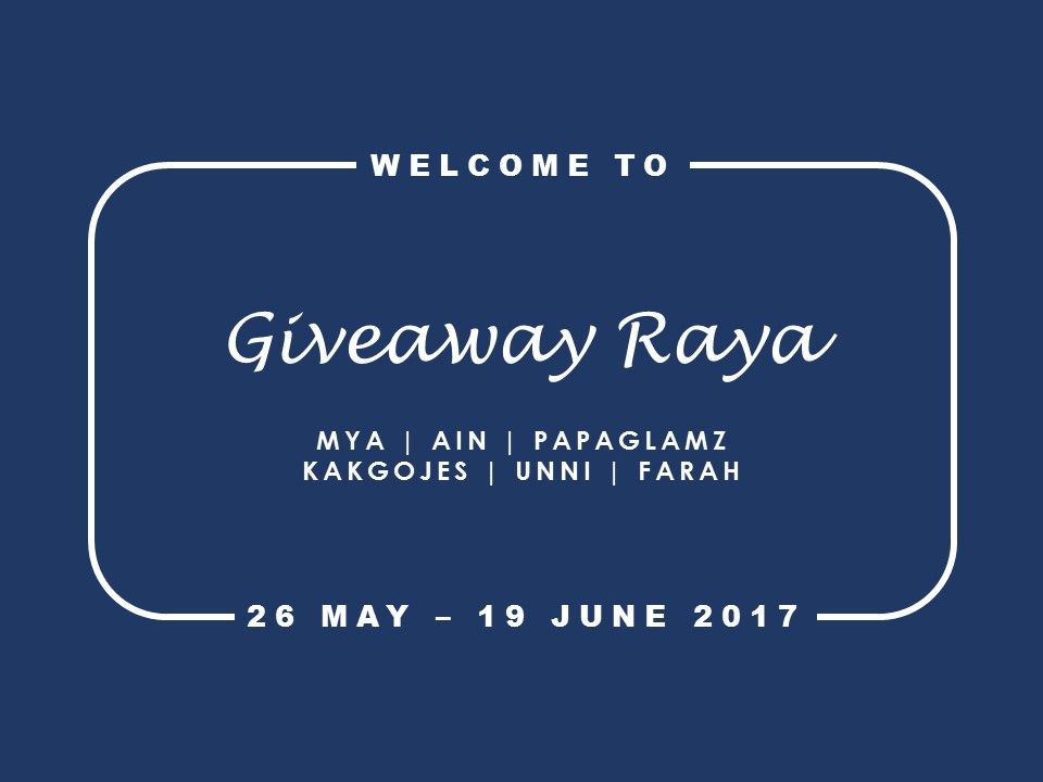 GIVEAWAY RAYA BY MYA & FRIENDS