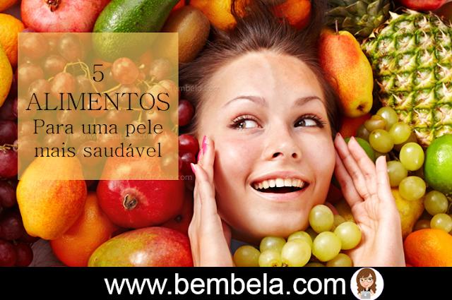 Alimentos naturais que deixam sua pele mais bonita e saudável.